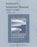 Student s Solutions Manual for University Calculus  Early Transcendentals  Single Variable