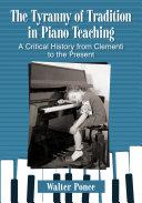 The Tyranny of Tradition in Piano Teaching [Pdf/ePub] eBook