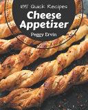185 Quick Cheese Appetizer Recipes Pdf/ePub eBook