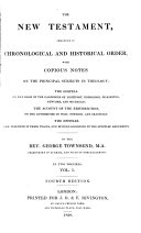 The New Testament, arranged in chronological and historical order, with notes, by G. Townsend