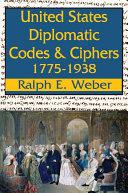 United States Diplomatic Codes and Ciphers, 1775-1938 Pdf/ePub eBook