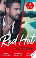 Red-Hot Summer: The Millionaire's Proposition / The Tycoon's Stowaway / The Spy Who Tamed Me
