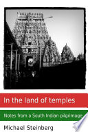 In the land of temples: Notes from a South Indian pilgrimage Pdf/ePub eBook