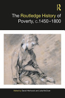 The Routledge History of Poverty  c 1450   1800