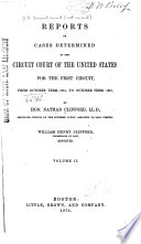 Reports of Cases Determined in the Circuit Court of the United States for the First Circuit