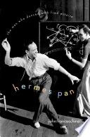 """Hermes Pan: The Man Who Danced with Fred Astaire"" by John Franceschina"