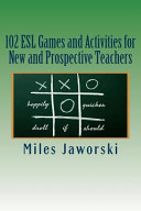 102 ESL Games and Activities for New and Prospective Teachers
