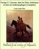 Voyage è Cayenne, dans les Deux Am_riques et chez les Anthropophages (Complete) [Pdf/ePub] eBook