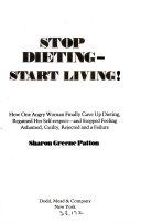 Stop Dieting--start Living!