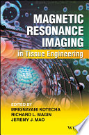Magnetic Resonance Imaging in Tissue Engineering Book