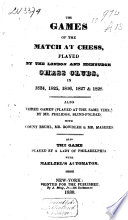 The Games of the Match at Chess by the London and Edinburgh Chess Clubs in 1824, 1825, 1826, 1827 and 1828