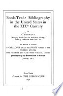 Book trade Bibliography in the United States in the XIXth Century