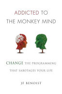 Addicted to the Monkey Mind