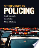"""Introduction to Policing"" by Gene L. Scaramella, Steven M. Cox, William P. McCamey"