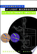 Fundamentals Of Light Microscopy And Electronic Imaging Book PDF