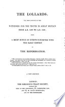 The Lollards  Or Some Account of the Witnesses for the Truth in England Between the Years 1400 and 1546