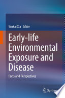 Early life Environmental Exposure and Disease Book
