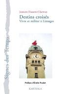 Pdf Destins croisés - Vivre et militer à Limoges Telecharger