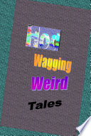 Wagging Weird Tales
