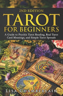 Tarot for Beginners  A Guide to Psychic Tarot Reading  Real Tarot Card Meanings  and Simple Tarot Spreads