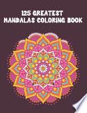 125 Greatest Mandalas Coloring Book