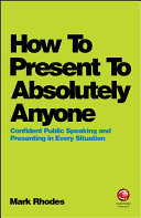 How To Present To Absolutely Anyone