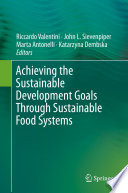 Achieving the Sustainable Development Goals Through Sustainable Food Systems