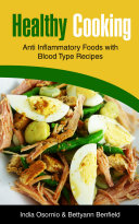 Healthy Cooking: Anti Inflammatory Foods with Blood Type Recipes ebook