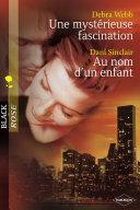 Une mystérieuse fascination - Au nom d'un enfant (Harlequin Black Rose) ebook