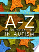 """An A-Z of Genetic Factors in Autism: A Handbook for Parents and Carers"" by Kenneth Aitken"
