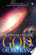 Creation of Universe God or Big Bang