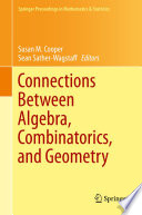 Connections Between Algebra, Combinatorics, and Geometry
