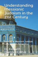 Understanding Messianic Judaism in the 21st Century