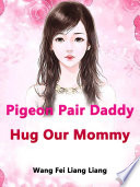 Pigeon Pair  Daddy  Hug Our Mommy