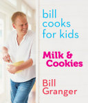 Bill Cooks for Kids: Milk and Cookies