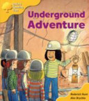 Oxford Reading Tree: Stage 5: More Storybooks A Underground Adventure