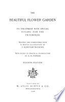 The Beautiful Flower Garden  Its Treatment with Special Regard for the Picturesque