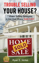 Trouble Selling Your House