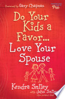 Do Your Kids a Favor   Love Your Spouse