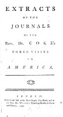 Extracts of the Journals of the Rev. Dr. Coke's Three Visits to America