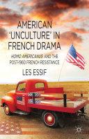 American 'Unculture' in French Drama Pdf/ePub eBook