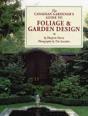 The Canadian Gardener s Guide to Foliage and Garden Design