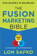 The Fusion Marketing Bible: Fuse Traditional Media, Social Media, & Digital Media to Maximize Marketing
