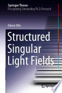 Structured Singular Light Fields