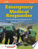 Emergency Medical Responder: Your First Response in Emergency Care Includes Navigate 2 Essentials Access