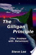 The Gilligan Principle (The Problem with Darwinism)