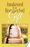 Awakened by an Unexpected Gift Book