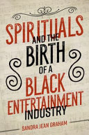 link to Spirituals and the birth of a black entertainment industry in the TCC library catalog
