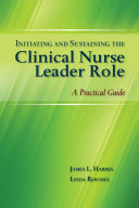 Initiating and Sustaining the Clinical Nurse Leader Role