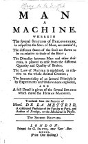 Man a Machine. Wherein the several systems of philosophers, in respect to the soul of man are examin'd; ... and a full detail is given of the several springs which move the human machine. Translated from the French ... Second edition